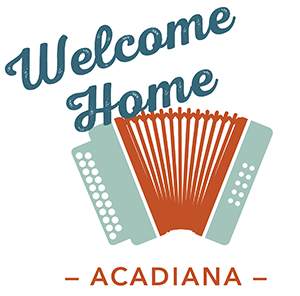 Welcome Home Acadiana